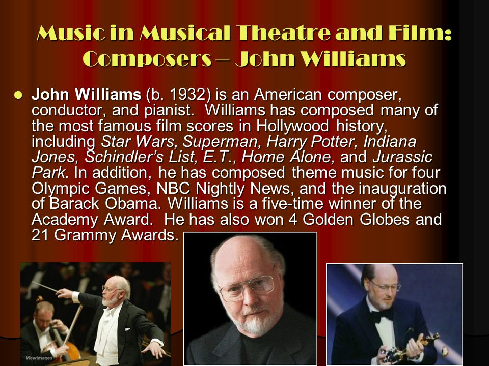 Music in Musical Theatre and Film: Composers – John Williams