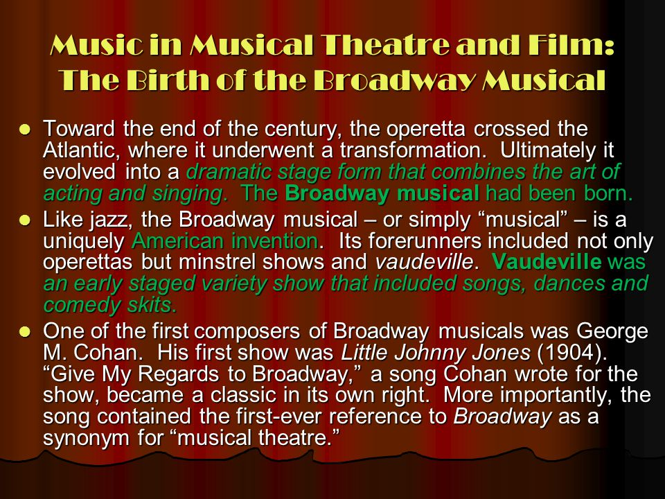 Music in Musical Theatre and Film: The Birth of the Broadway Musical