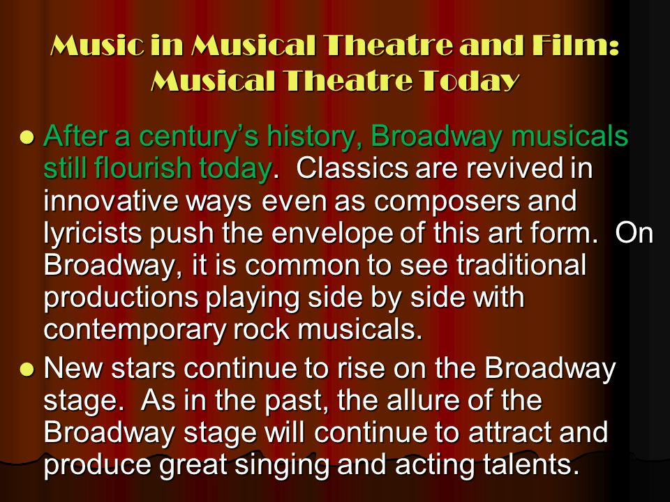 Music in Musical Theatre and Film: Musical Theatre Today