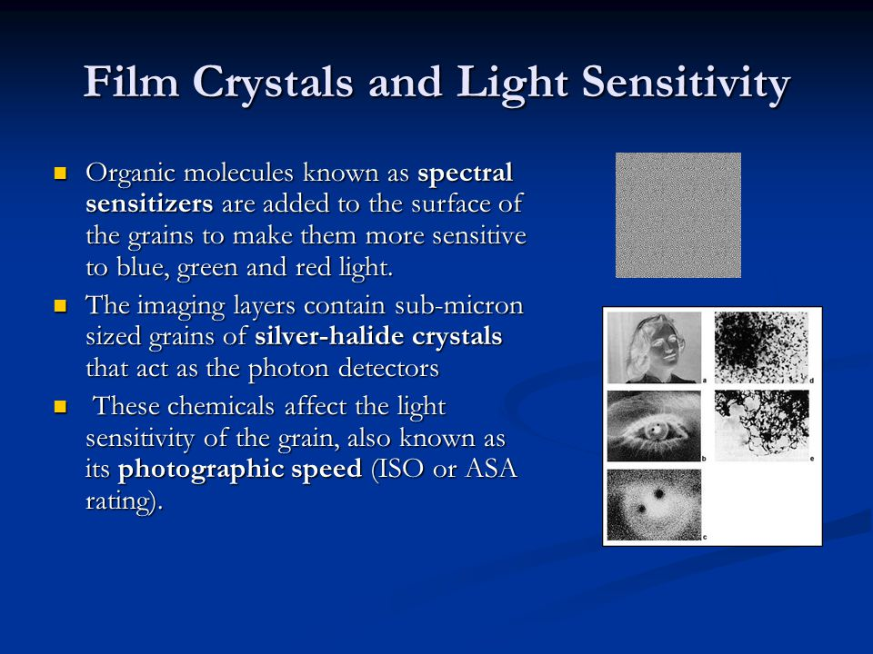 Film Crystals and Light Sensitivity