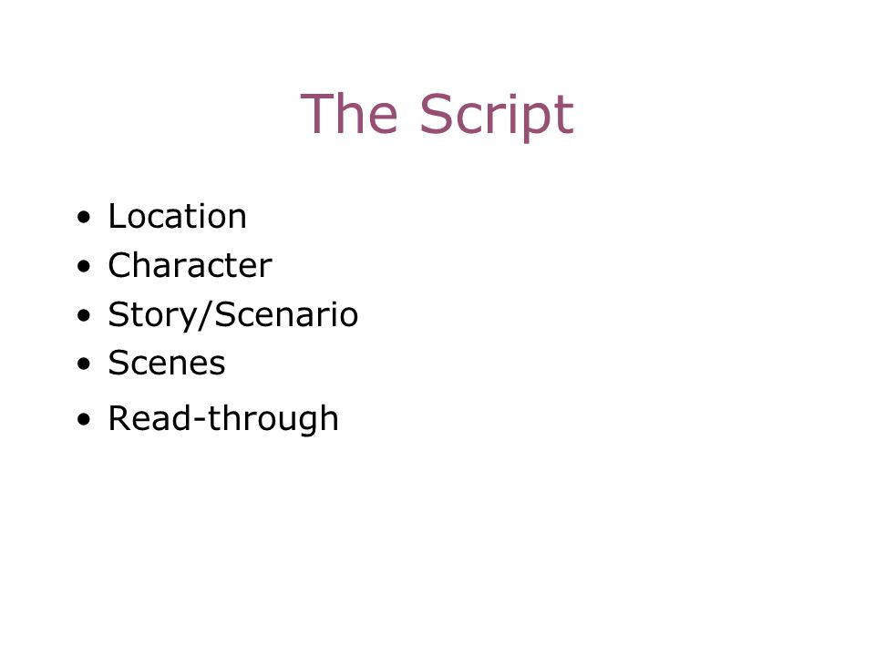 The Script Location Character Story/Scenario Scenes Read-through