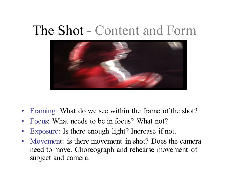 The Shot - Content and Form