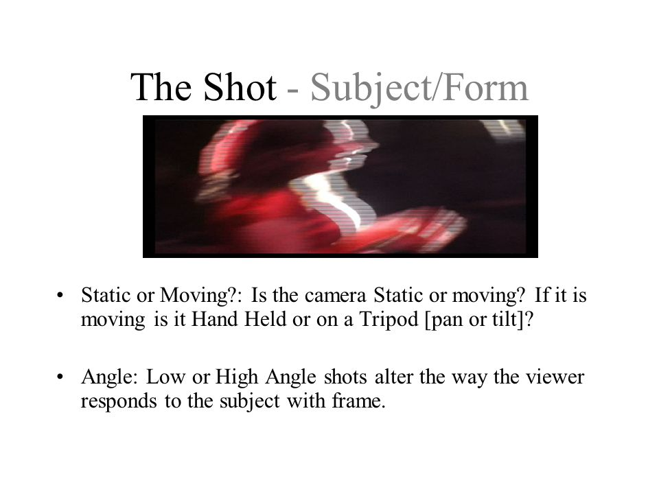The Shot - Subject/Form