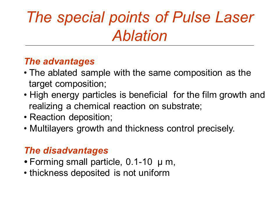 The special points of Pulse Laser Ablation