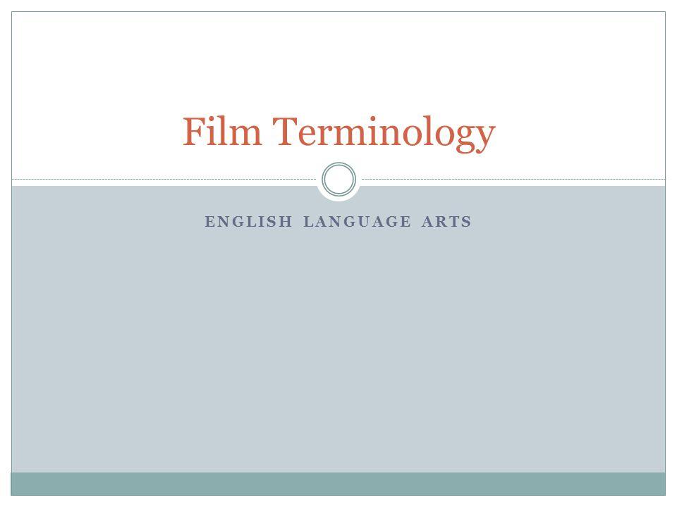Film Terminology English Language Arts