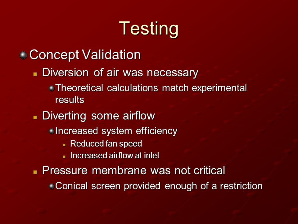 Testing Concept Validation Diversion of air was necessary