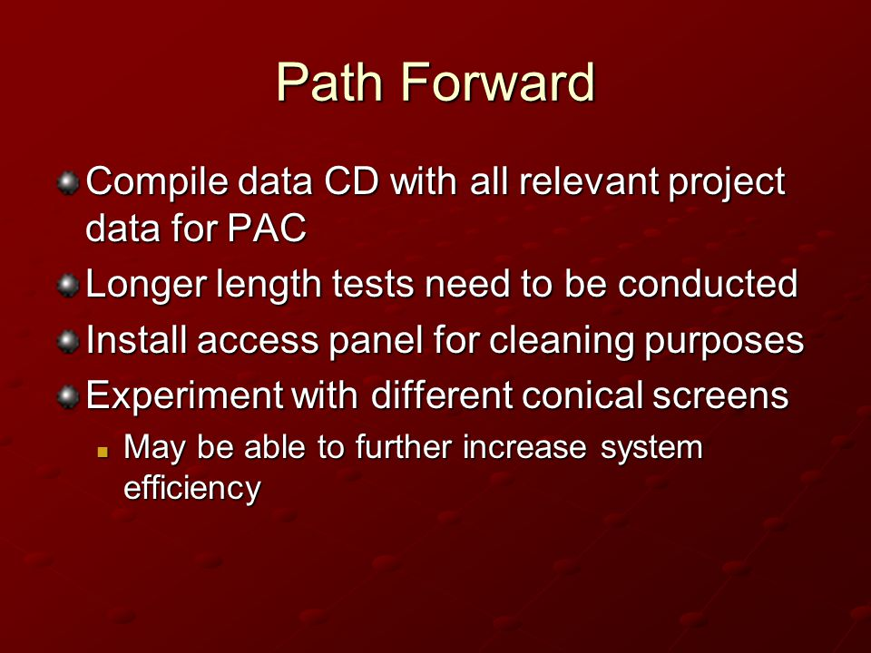 Path Forward Compile data CD with all relevant project data for PAC