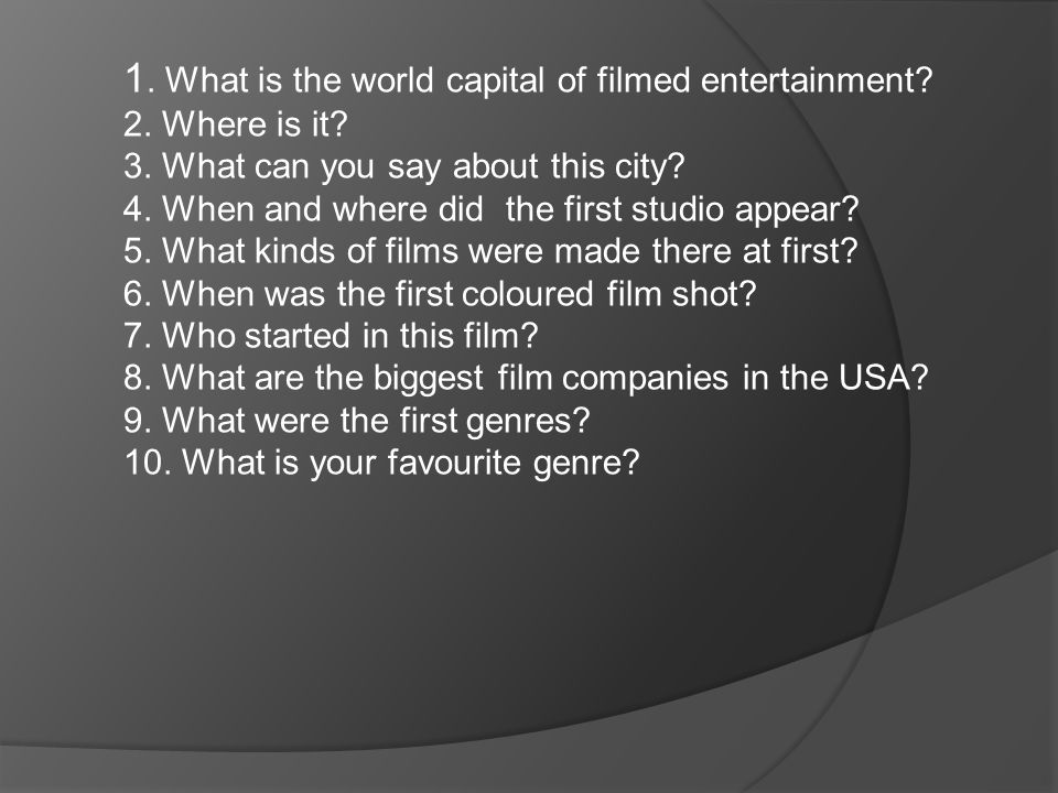 1. What is the world capital of filmed entertainment