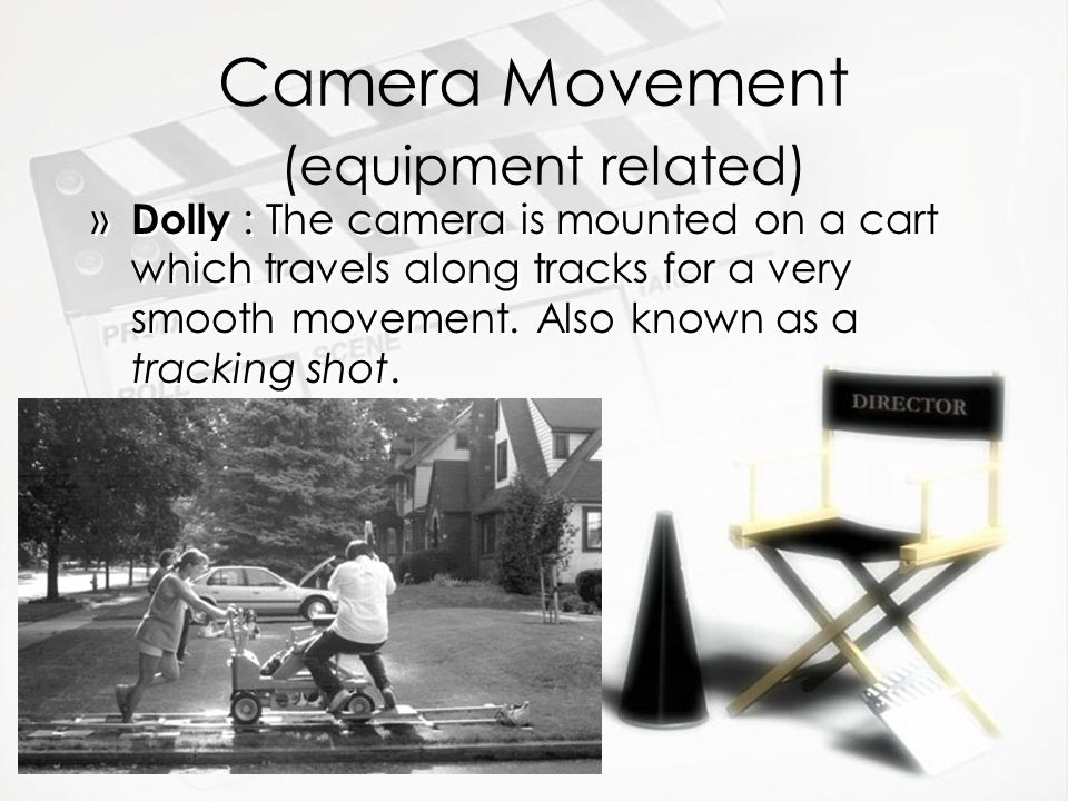 Camera Movement (equipment related)