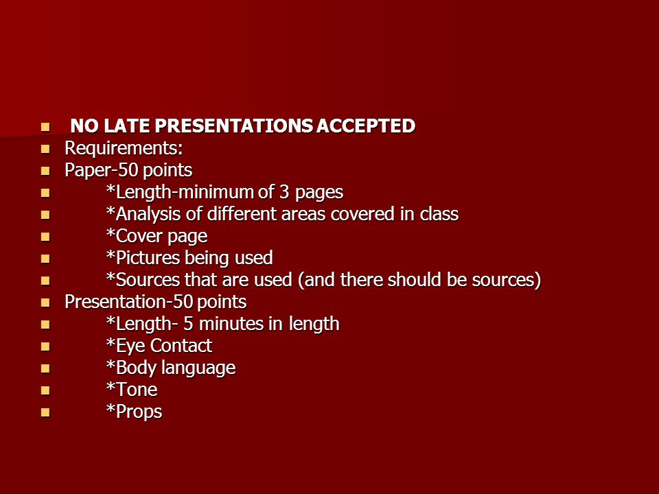 NO LATE PRESENTATIONS ACCEPTED