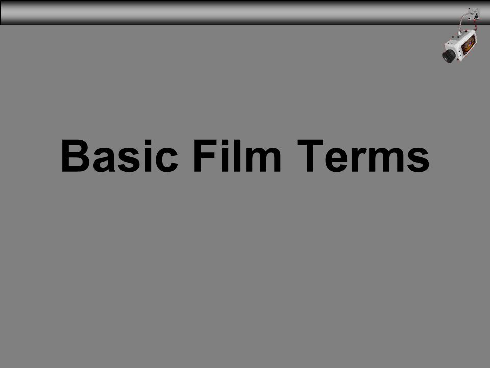 3/31/2017 Basic Film Terms