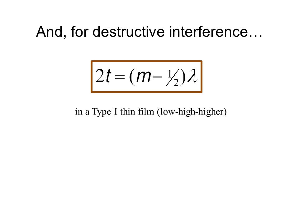 And, for destructive interference…