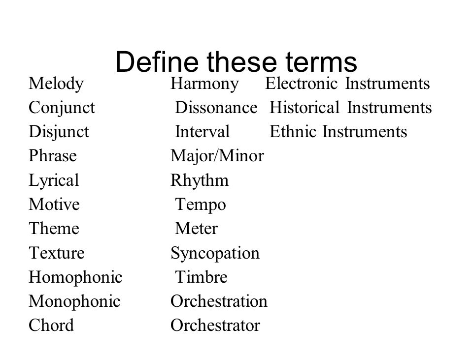 Define these terms Melody Harmony Electronic Instruments