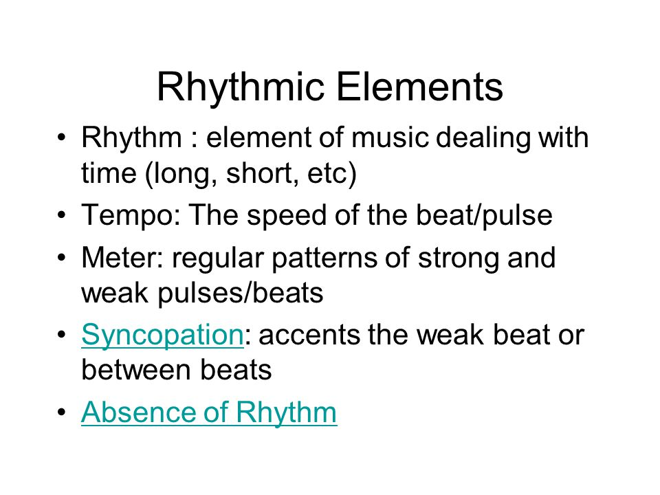 Rhythmic Elements Rhythm : element of music dealing with time (long, short, etc) Tempo: The speed of the beat/pulse.