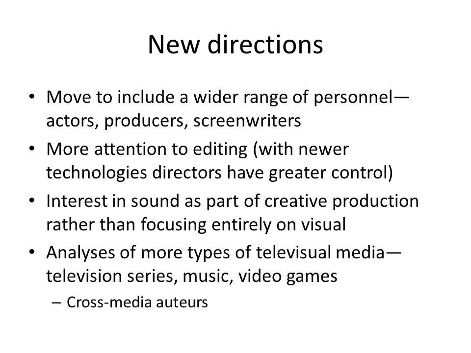 New directions Move to include a wider range of personnel—actors, producers, screenwriters.