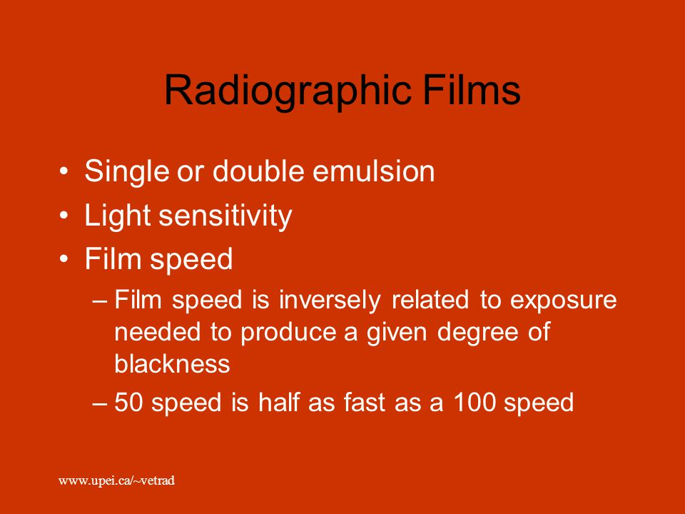 Radiographic Films Single or double emulsion Light sensitivity