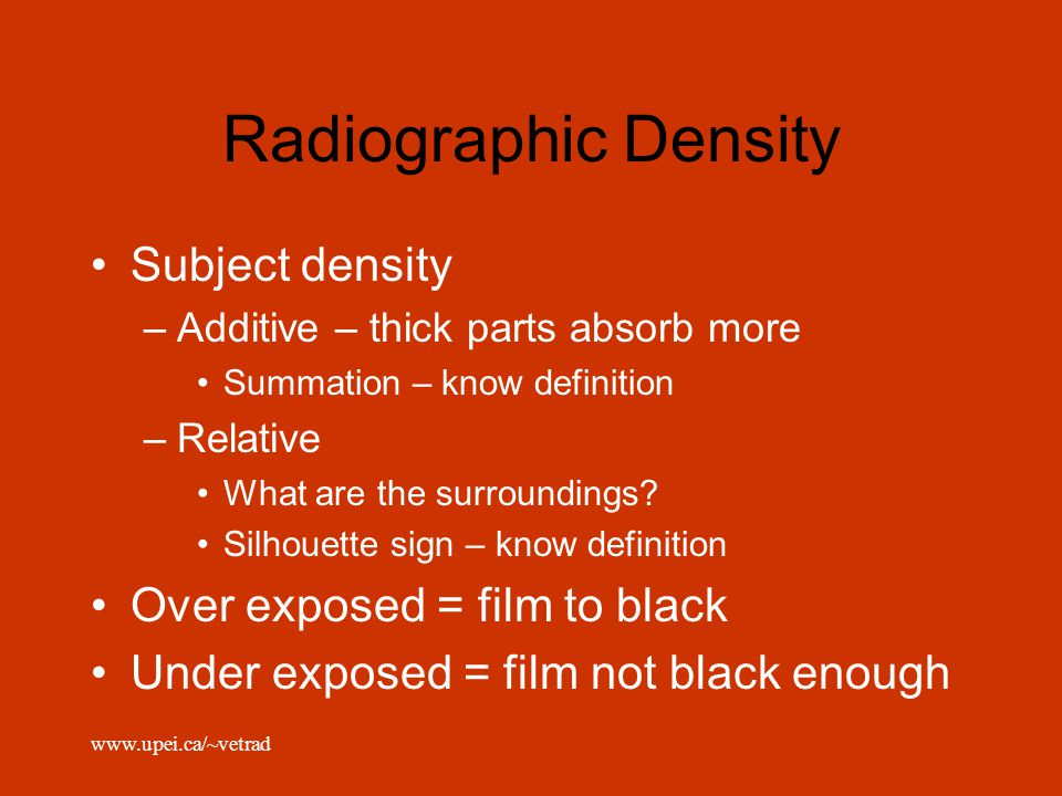 Radiographic Density Subject density Over exposed = film to black