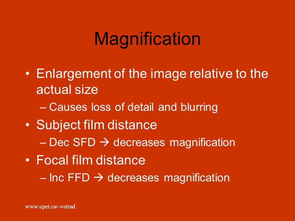Magnification Enlargement of the image relative to the actual size