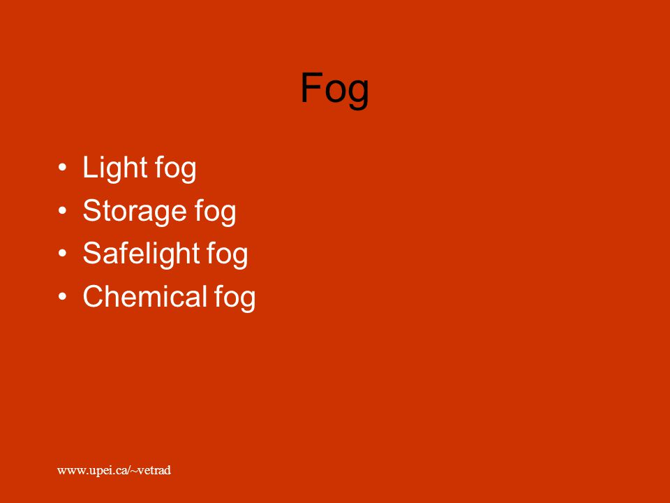 Fog Light fog Storage fog Safelight fog Chemical fog