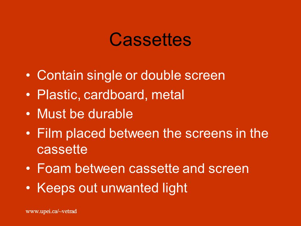 Cassettes Contain single or double screen Plastic, cardboard, metal