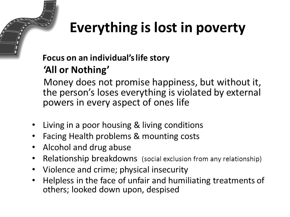 Everything is lost in poverty