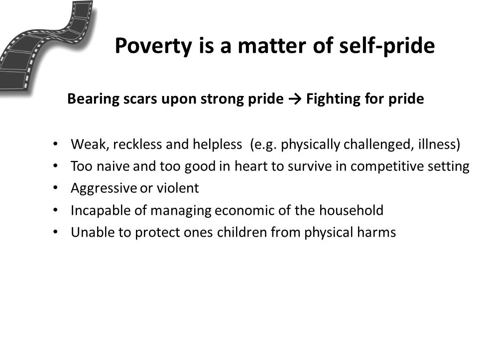 Poverty is a matter of self-pride