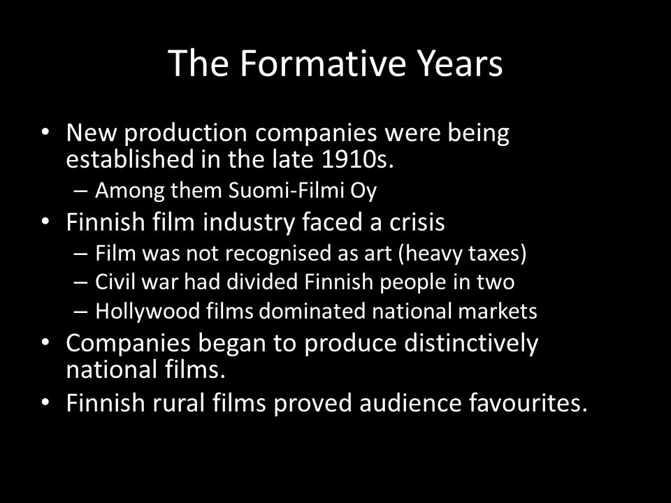 The Formative Years New production companies were being established in the late 1910s. Among them Suomi-Filmi Oy.