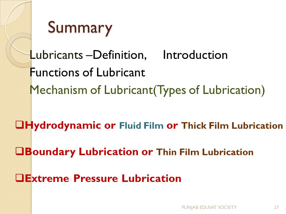 Summary Lubricants –Definition, Introduction Functions of Lubricant