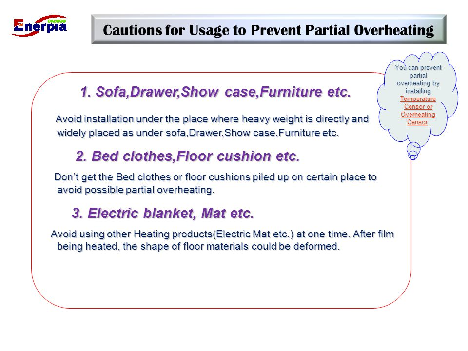 Cautions for Usage to Prevent Partial Overheating