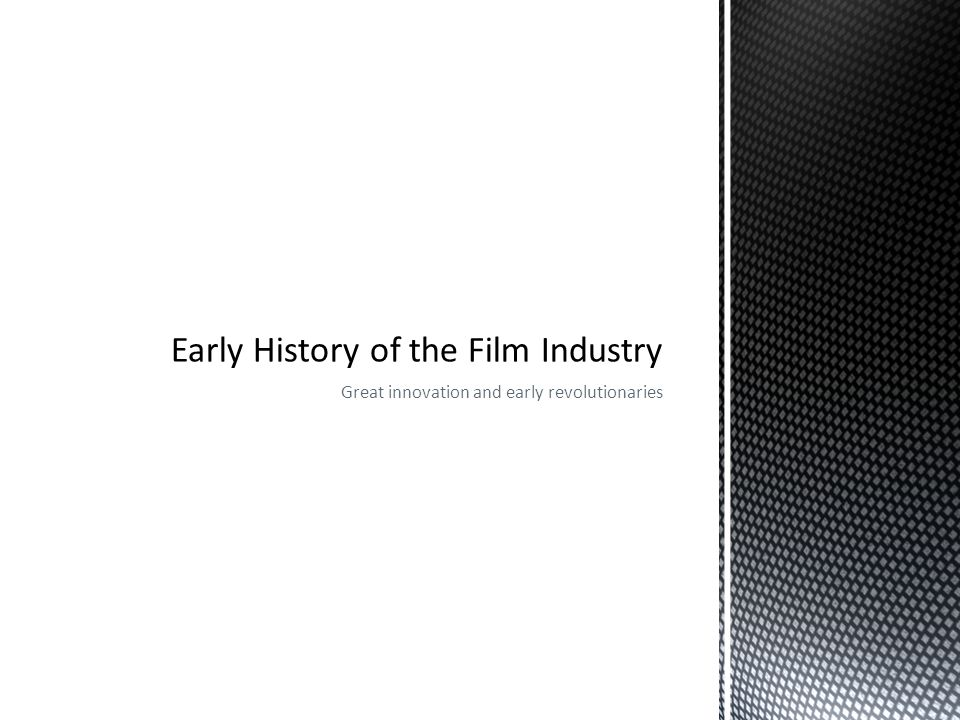 Early History of the Film Industry