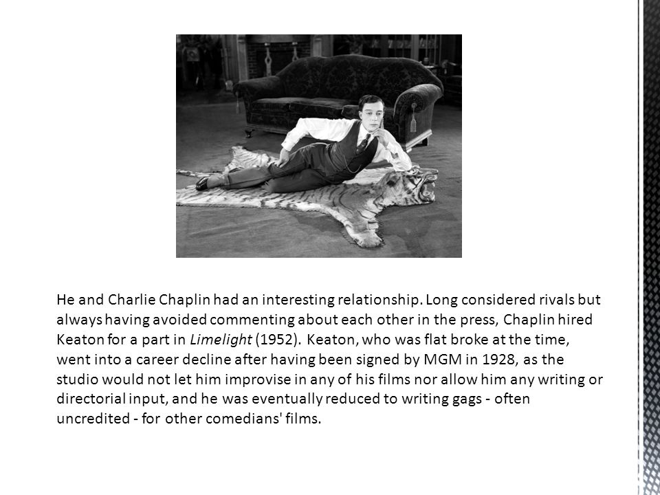 He and Charlie Chaplin had an interesting relationship