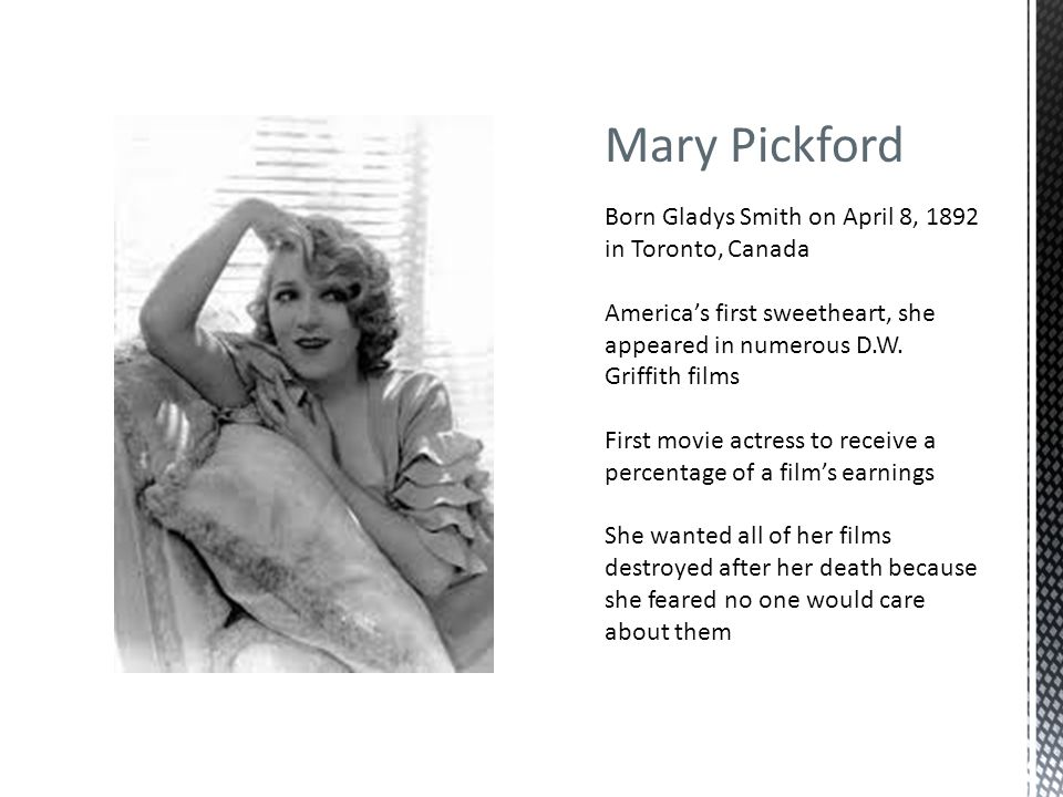 Mary Pickford Born Gladys Smith on April 8, 1892 in Toronto, Canada