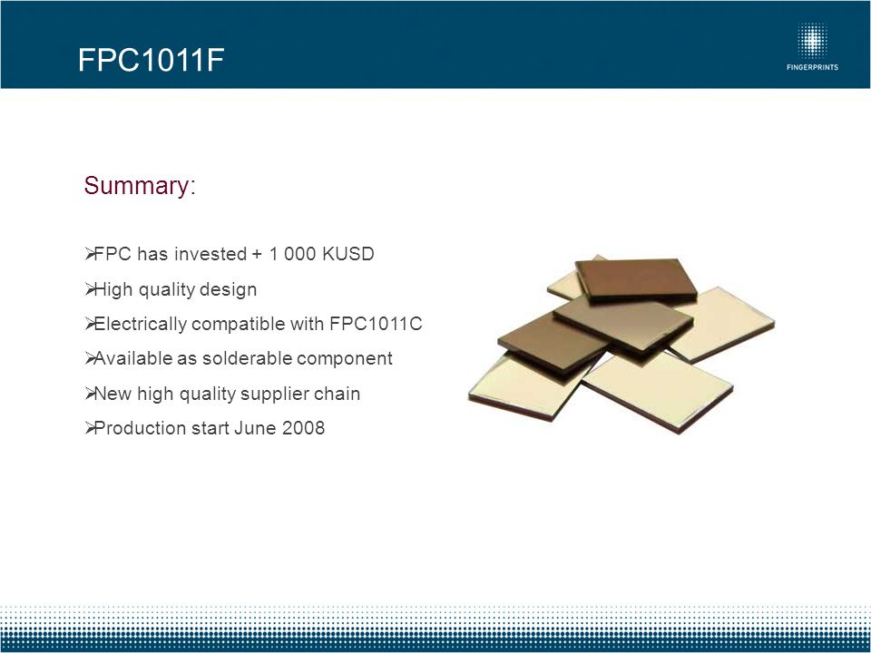 FPC1011F Summary: FPC has invested + 1 000 KUSD High quality design