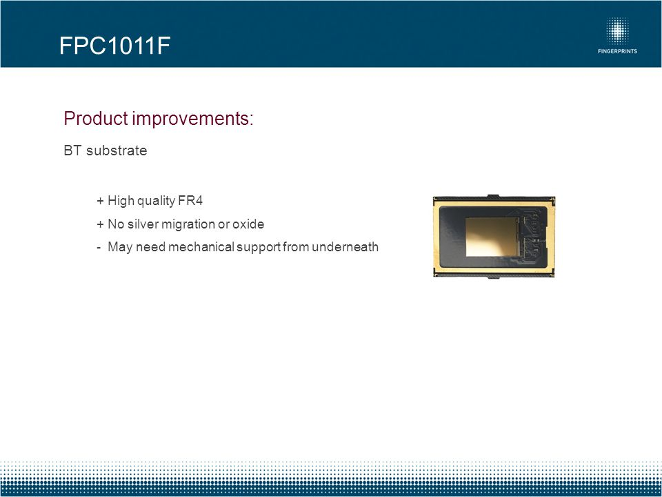 FPC1011F Product improvements: BT substrate + High quality FR4