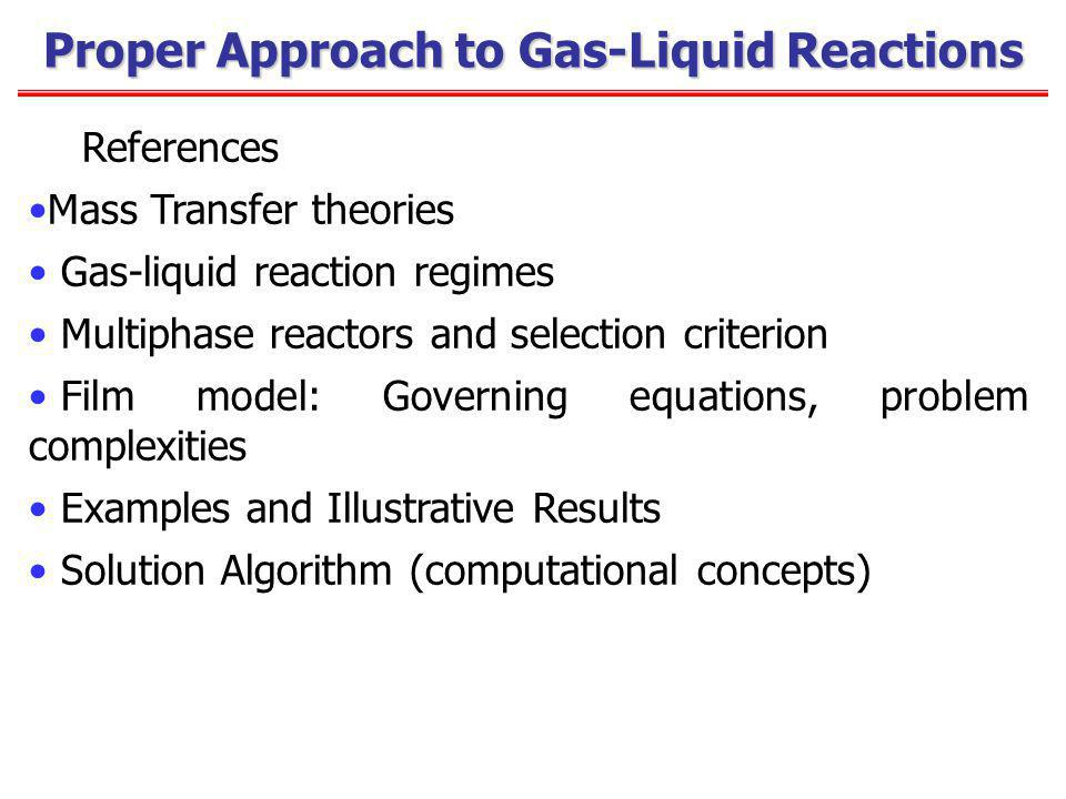 Proper Approach to Gas-Liquid Reactions