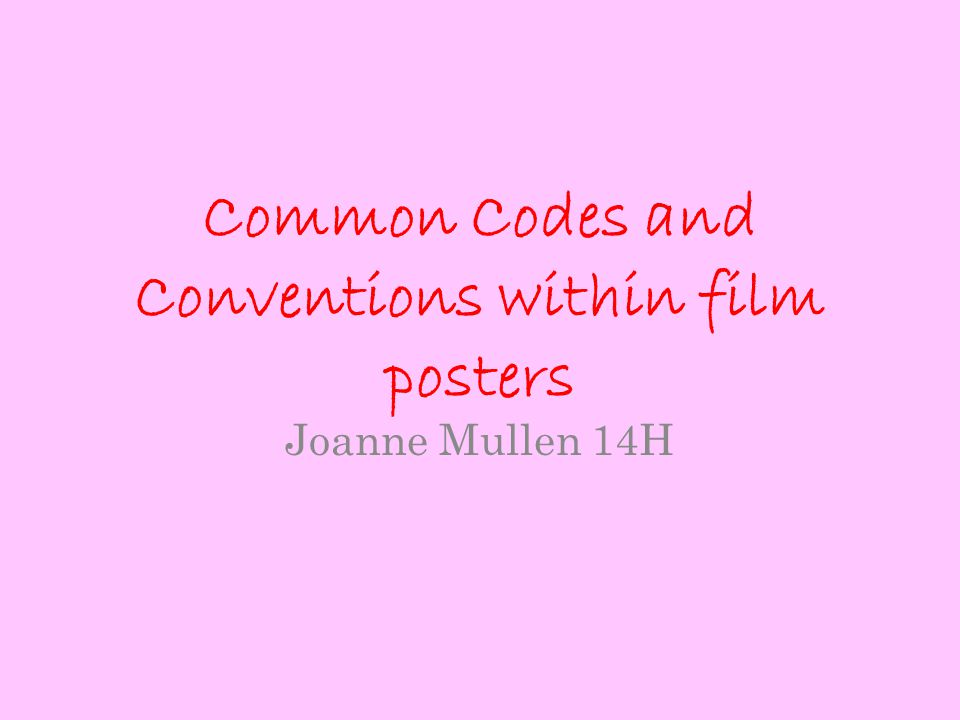 Common Codes and Conventions within film posters