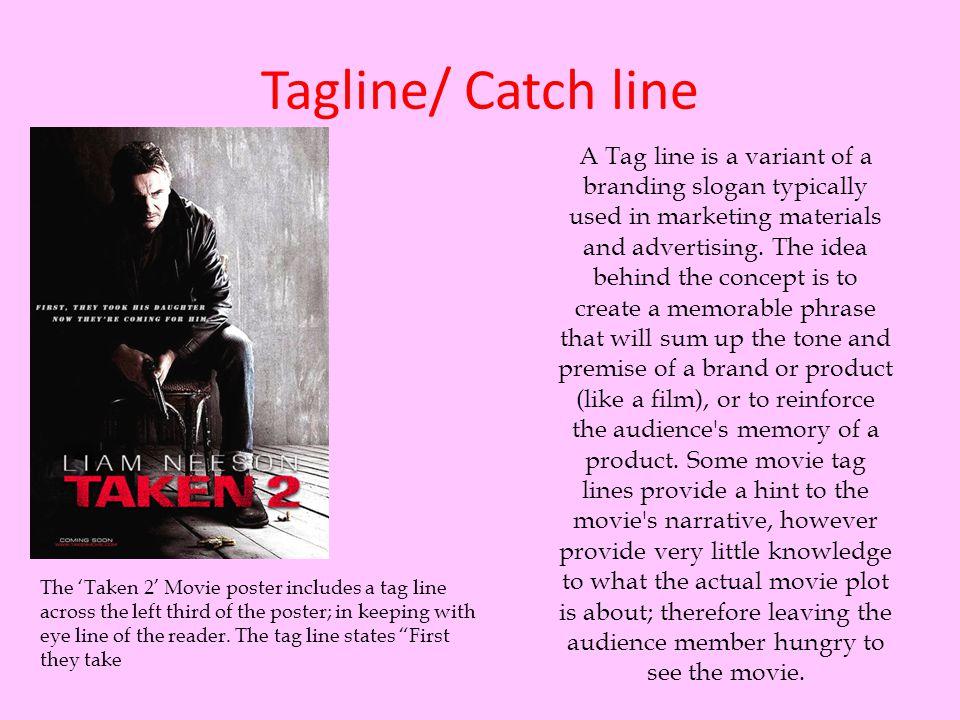 Tagline/ Catch line