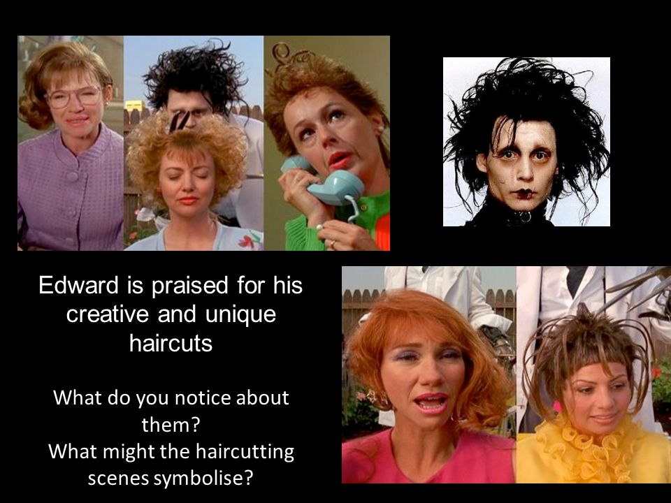 Edward is praised for his creative and unique haircuts