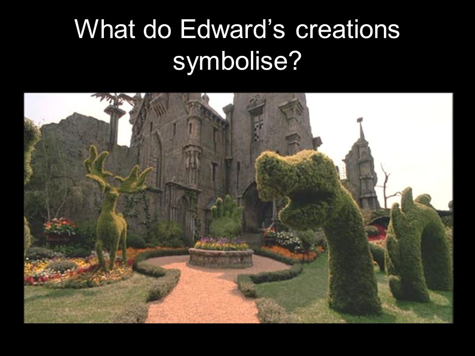 What do Edward's creations symbolise