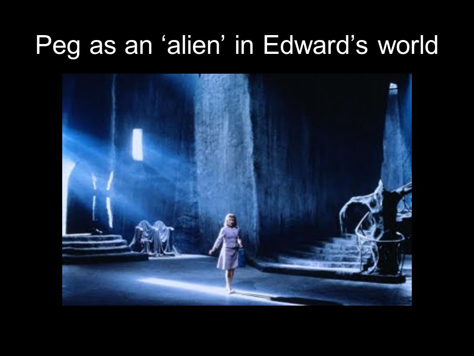 Peg as an 'alien' in Edward's world