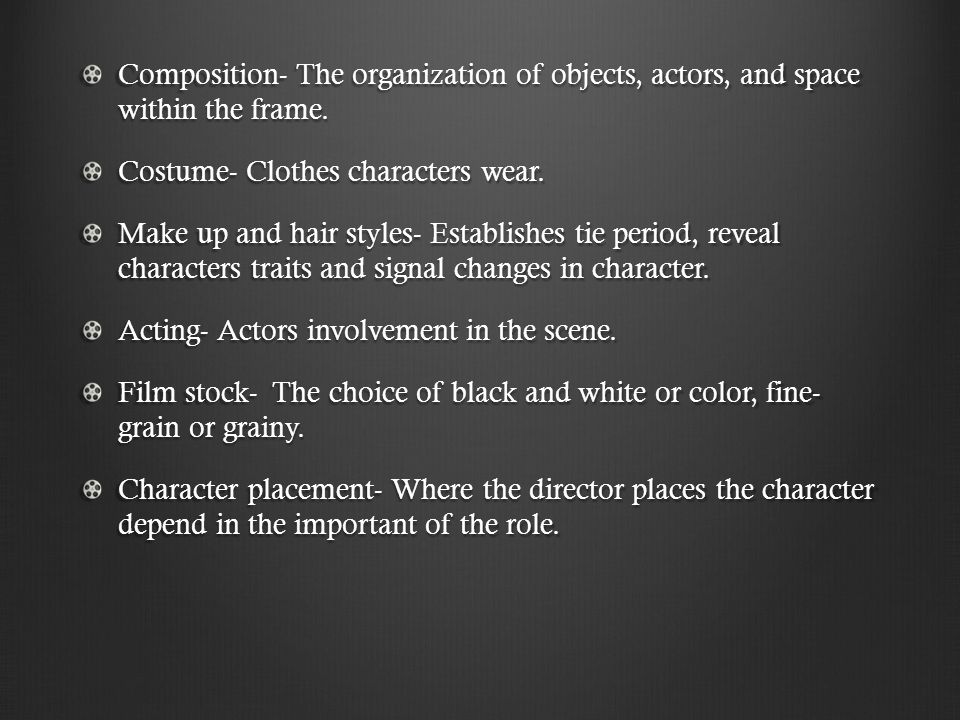 Composition- The organization of objects, actors, and space within the frame.