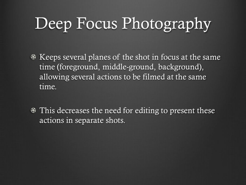 Deep Focus Photography