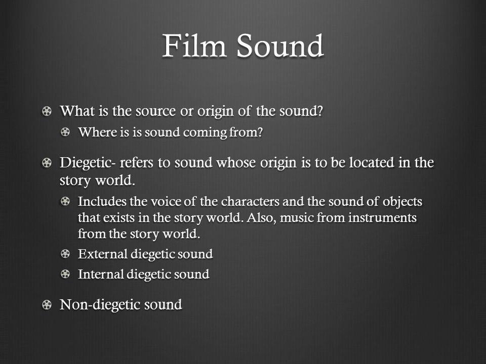 Film Sound What is the source or origin of the sound