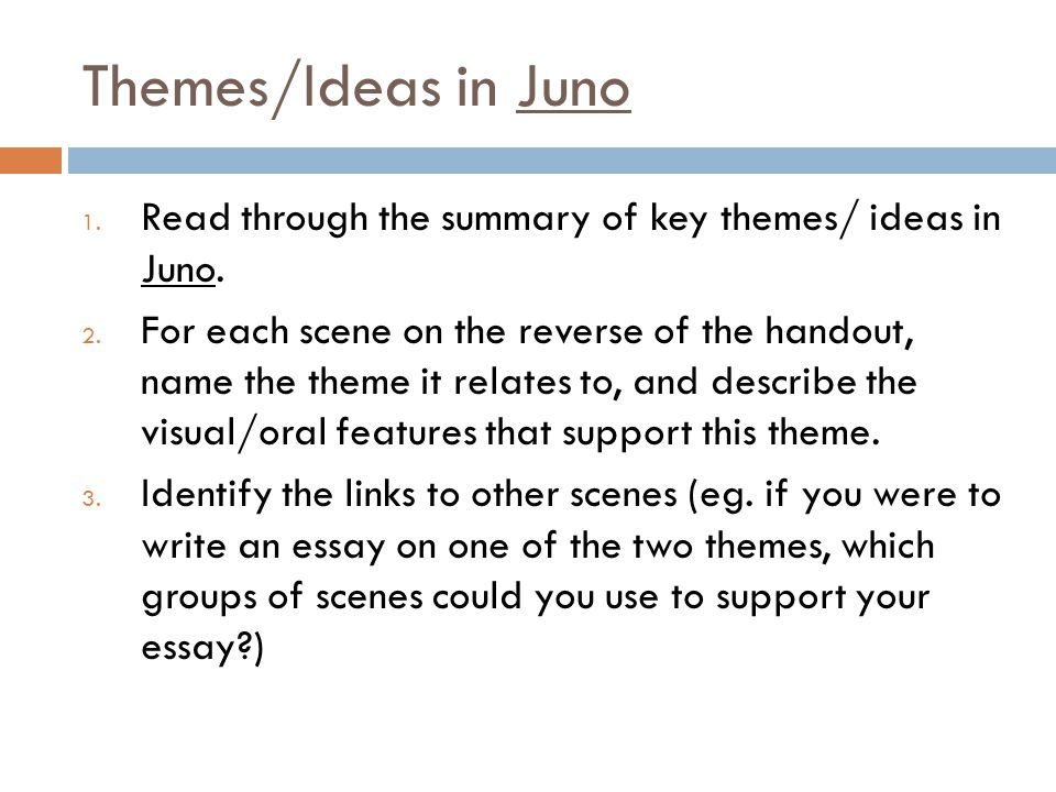 Themes/Ideas in Juno Read through the summary of key themes/ ideas in Juno.