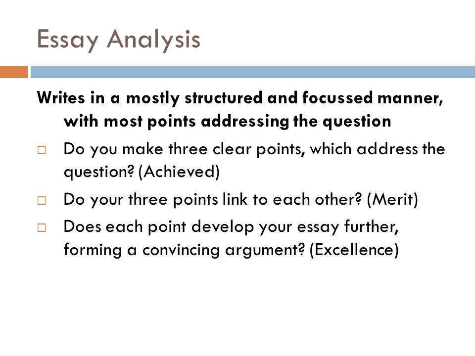 Essay Analysis Writes in a mostly structured and focussed manner, with most points addressing the question.