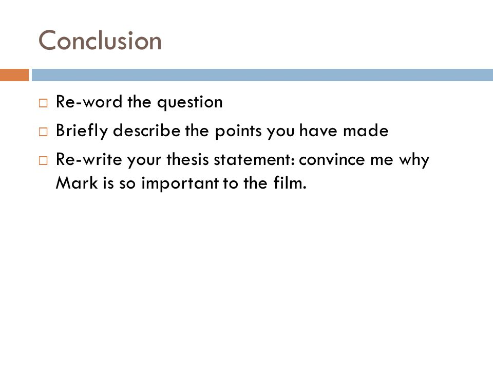 Conclusion Re-word the question