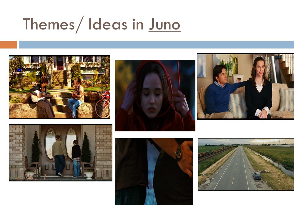 Themes/ Ideas in Juno