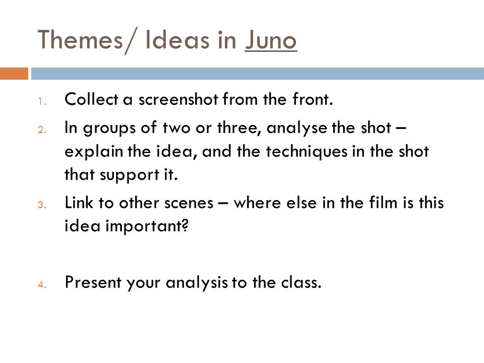 Themes/ Ideas in Juno Collect a screenshot from the front.