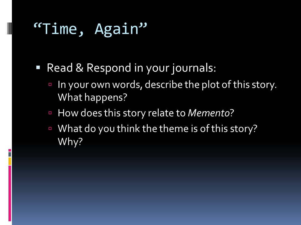 Time, Again Read & Respond in your journals: