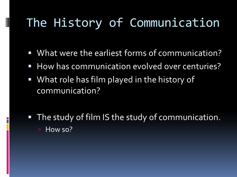 The History of Communication
